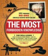 The Most Forbidden Knowledge: 151 Things No One Should Know How to Do - Michael Powell, Matt Forbeck