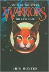 Warriors: Omen of the Stars #6: The Last Hope - Erin Hunter