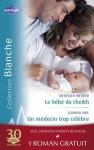 Le bébé du cheikh - Un médecin trop célèbre - Effets secondaires (Harlequin Blanche) - Meredith Webber, Joanna Neil, Laura MacDonald