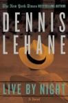 Live by Night - Dennis Lehane