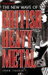 New Wave Of British Heavy Metal - John Tucker