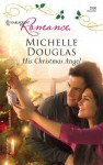 His Christmas Angel - Michelle Douglas