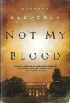 Not My Blood - Barbara Cleverly