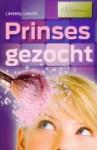 Prinses gezocht - Lindsey Leavitt, Hanneke van Soest