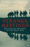Strange Meetings: The Lives of the Poets of the Great War - Harry Ricketts