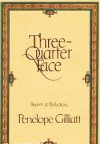 Three-Quarter Face: Reports & Reflections - Penelope Gilliatt