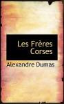 Les Fr Res Corses - Alexandre Dumas