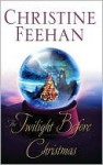 The Twilight Before Christmas (Includes: Drake Sisters, #2; Christmas, #2) - Christine Feehan