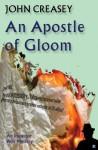 An Apostle Of Gloom - John Creasey