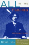 All in the Timing: Fourteen Plays - David Ives