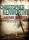 Lakeside Murders - Christopher Kenworthy