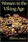Women in the Viking Age - Judith Jesch