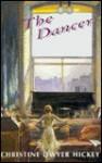 The Dancer - Christine Dwyer Hickey