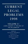 Current Legal Problems 1998: Volume 51: Legal Theory at the End of the Millennium - Michael D.A. Freeman