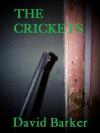 The Crickets; A Horror Story - David Barker