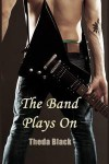 The Band Plays On - Theda Black