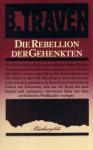 Die Rebellion der Gehenkten (Gebundene Ausgabe) - B. Traven