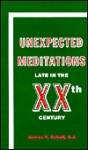 Unexpected Meditations Late in the Twentieth Century - James V. Schall