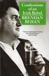 Confessions of an Irish Rebel - Brendan Behan