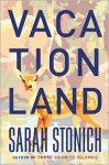Vacationland - Sarah Stonich