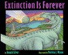 Extinction is Forever - Donald M. Silver