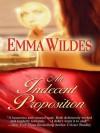 An Indecent Proposition - Emma Wildes