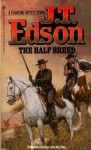 The Half Breed - J.T. Edson