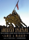 American Spartans: The U.S. Marines: A Combat History from Iwo Jima to Iraq - James Warren, Dick Hill