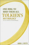 One Ring to Bind Them All: Tolkien's Mythology - Anne C. Petty