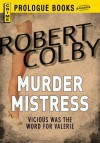 Murder Mistress - Robert Colby