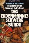 Des Erdenmannes schwere Bürde - Poul Anderson, Gordon R. Dickson