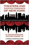 Theaters and Theater Companies of New York 2008 - Anthony Rubino Jr., Kyle Torke, M. Stefan Strozier