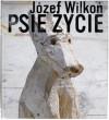 Psie życie - Józef Wilkoń