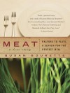 Meat: A Love Story: Pasture to Plate, a Search for the Perfect Meal - Susan Bourette