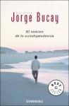 Camino De La Autodependencia (Spanish Edition) - Jorge Bucay