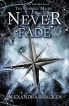 Never Fade (A Darkest Minds Novel) - Alexandra Bracken