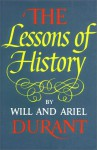 The Lessons of History - Ariel Durant, Will Durant