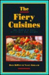 The Fiery Cuisines: The World's Most Delicious Hot Dishes - Dave DeWitt, Nancy Gerlach