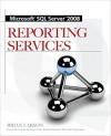 Microsoft SQL Server 2008 Reporting Services - Brian Larson
