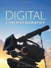Digital Cinematography - Paul Wheeler