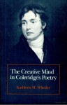 The Creative Mind in Coleridge's Poetry - Kathleen M. Wheeler