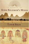 In Search of King Solomon's Mines - Tahir Shah