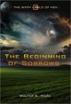 The Beginning of Sorrows - Walter E. Mark