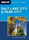 Salt Lake City & Park City (Moon Spotlight) - W.C. McRae, Judy Jewell