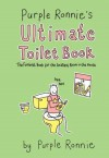 Purple Ronnie's Ultimate Toilet Book: The Funniest Book for the Smallest Room - Giles Andreae
