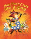 Miss Fox's Class Gets It Wrong - Eileen Spinelli, Anne Kennedy