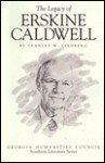 The Legacy Of Erskine Caldwell - Stanley W. Lindberg