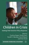 Children in Crisis: Seeking Child-Sensitive Policy Responses - Caroline Harper, Nicola Jones, Ronald U. Mendoza, David Stewart, Erika Strand