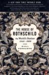 The House of Rothschild: Volume 2: The World's Banker: 1849-1999 - Niall Ferguson