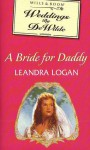 A Bride For Daddy - Leandra Logan